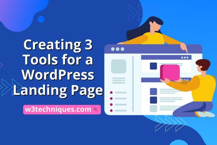 Creating 3 Tools for a WordPress Landing Page