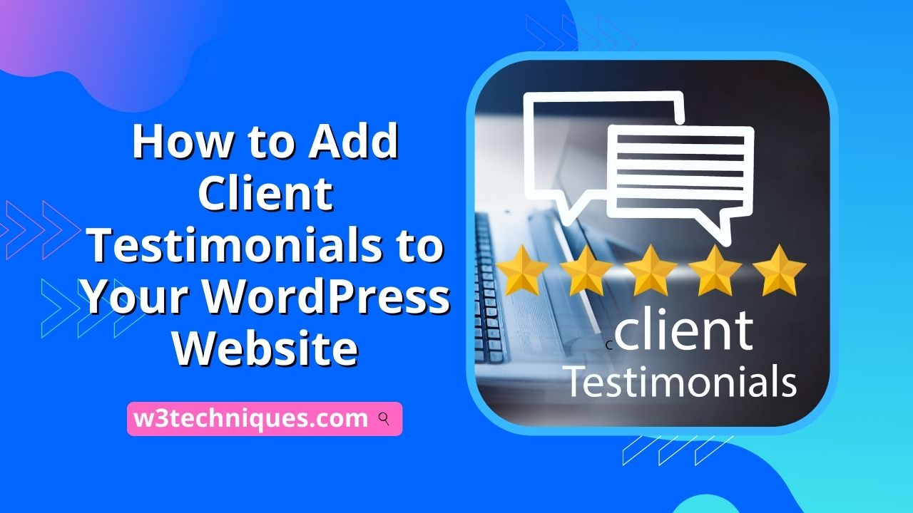 How to Add Client Testimonials to Your WordPress Website