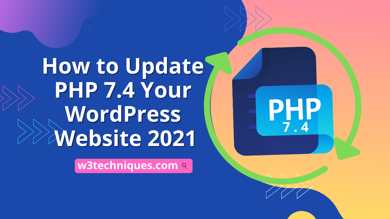 How to Update PHP to 7.4 Your WordPress Website 2021