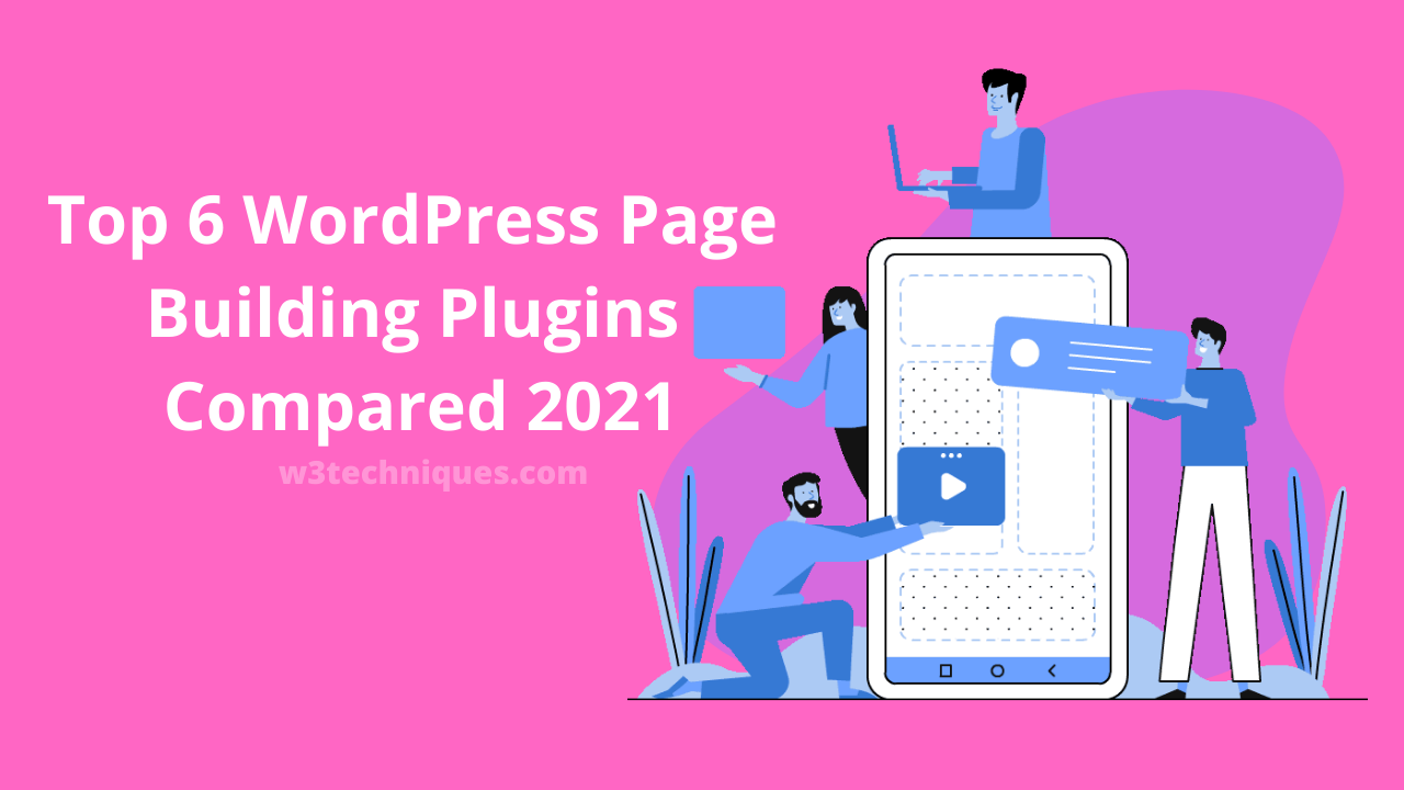 Top 6 WordPress Page Builders Plugins Compared 2021