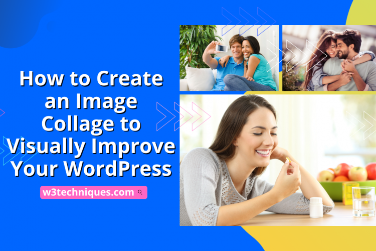 How to Create an Image Collage to Visually Improve Your WordPress